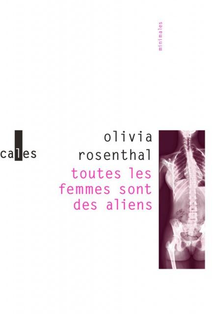 Toutes Les Femmes Sont Des Aliens - Olivia Rosenthal 2016