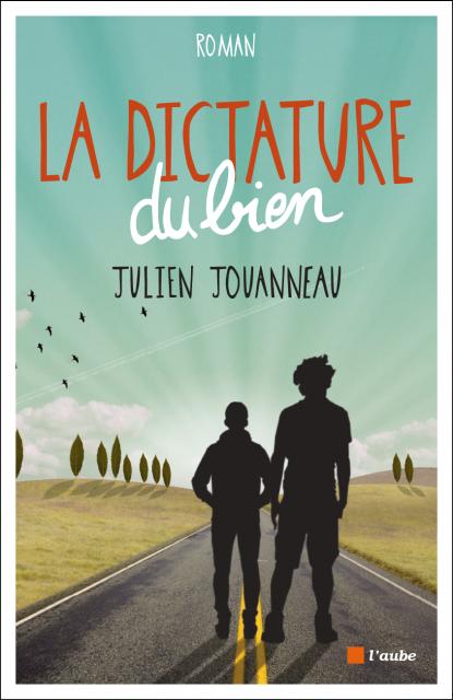 Julien Jouanneau - La Dictature Du Bien 2016