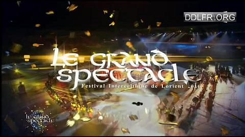 Le grand spectacle - Festival interceltique de Lorient 2016 HDTV