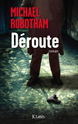 Déroute - Michael Robotham 2015
