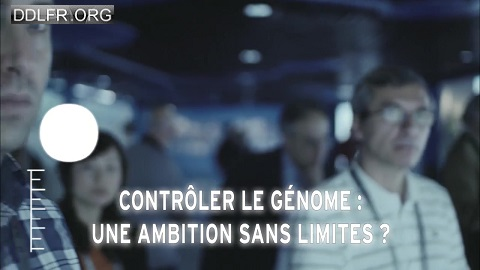 Contrôler le génome Une Ambition Sans Limite