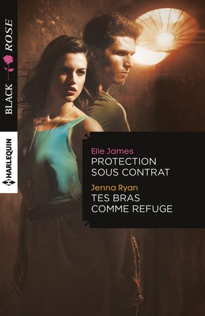 Elle James - Protection sous contrat - Jenna Ryan - Tes bras comme refuge