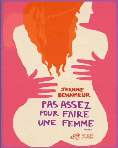 télécharger Jeanne Benameur - Pas assez pour faire une femme