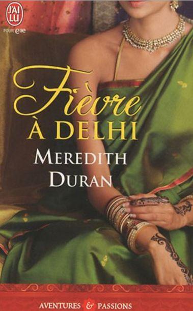 Meredith Duran - Fièvre à Delhi