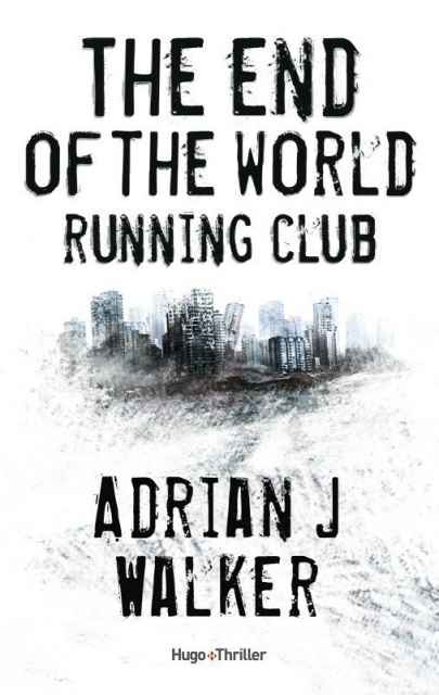 The End Of The World Running Club - Adrian J. Walker 2016