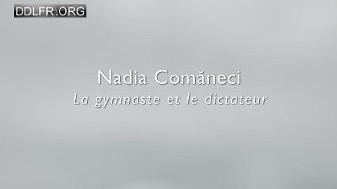 Nadia Comaneci la gymnaste et le dictateur