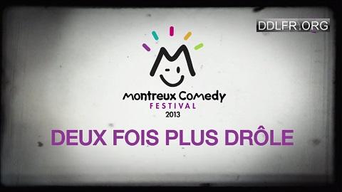 Montreux Comedy Festival 2013 - Deux fois plus drôle HDTV