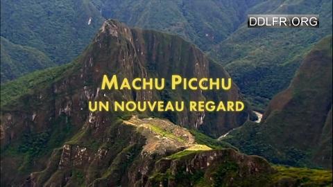 Machu Picchu Un Nouveau Regardg