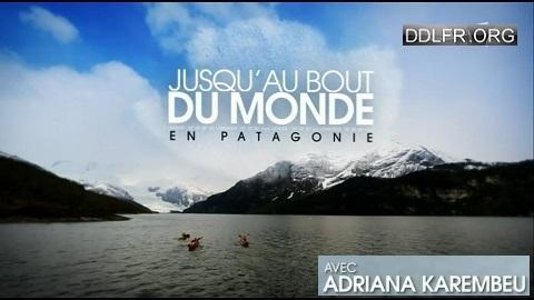 Jusqu'au bout du monde En Patagonie avec Adriana Karembeu