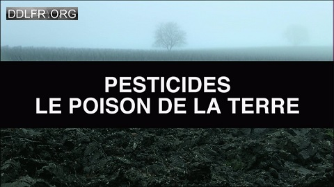 Pesticides le poison de la terre