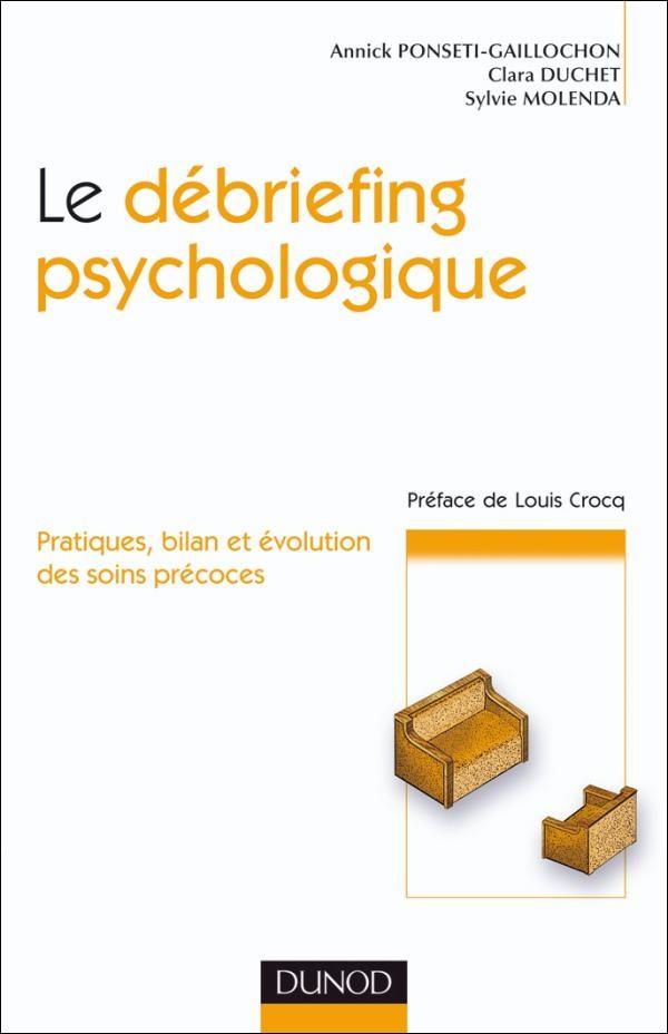 télécharger Le debriefing psychologique - Pratique, bilan et évolution des soins précoces