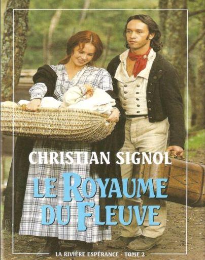 La rivière Espérance -Tome 2 - Le royaume du fleuve - Christian Signol