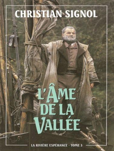 La rivière Espérance -Tome 3 - L'âme de la vallée - Christian Signol