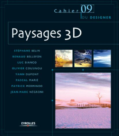 Paysages 3D. Les cahiers du designer Eyrolles