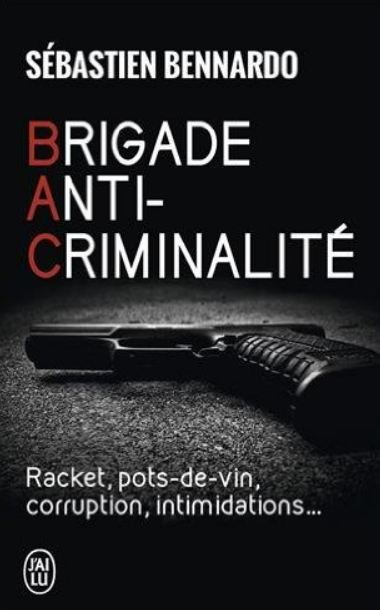 Brigade anti-criminalité de Sébastien Bennardo et Patricia Tourancheau 2016