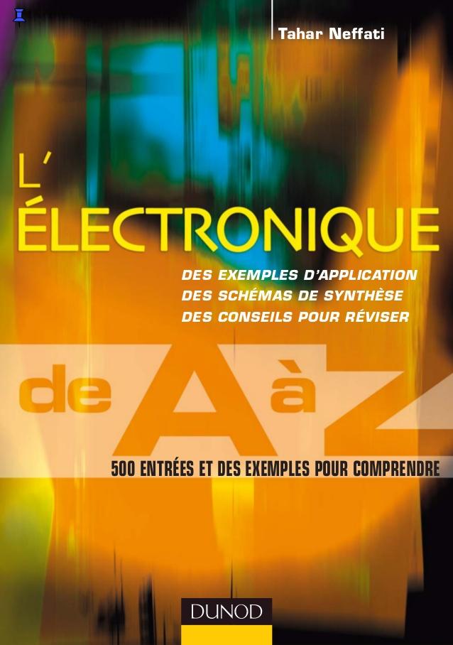 télécharger L'électronique de A à Z : 500 entrées et des exemples pour comprendre (Sciences de l'ingénieur)