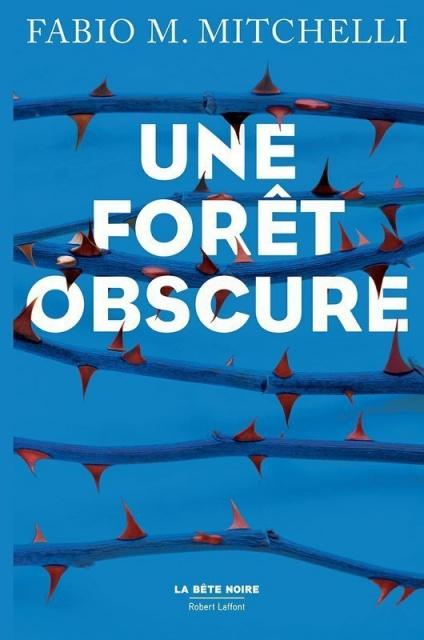 Une Forêt Obscure - Fabio M. Mitchelli 2016