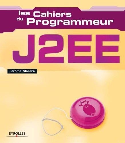 Les cahiers du programmeur : J2EE