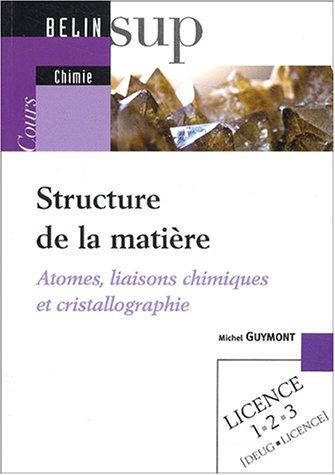 télécharger Structure de la matière : Atomes, liaisons chimiques et cristallographi