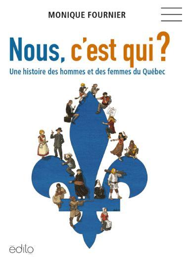 télécharger Nous, c'est qui ? Une histoire des hommes et des femmes du Québec