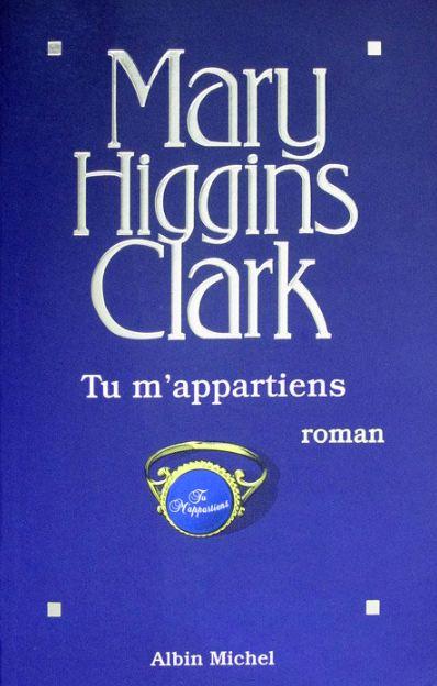 Tu m'appartiens Mary Higgins Clark