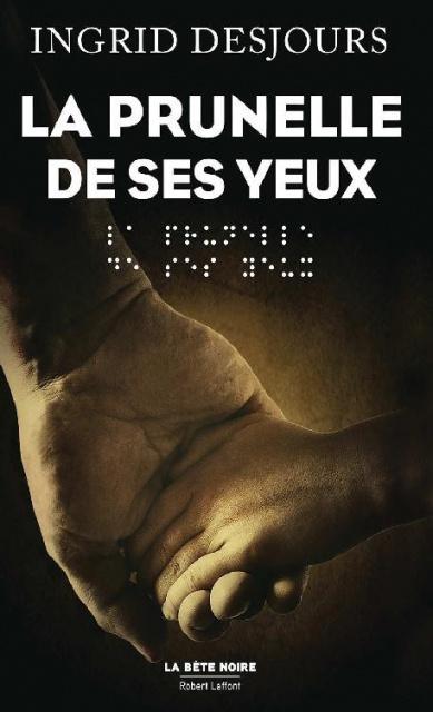 La prunelle De Ses Yeux - Ingrid Desjours 2016