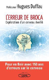 L'erreur de Broca - Hugues Duffau