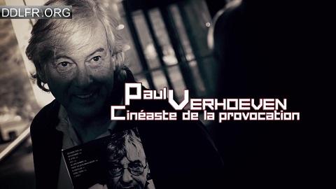 Paul Verhoeven Cinéaste de la provocation