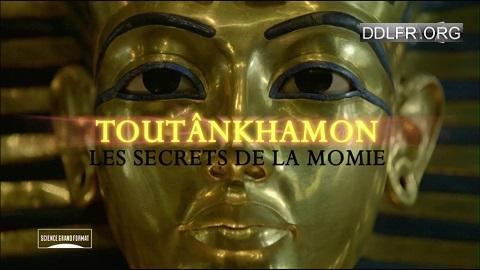 Toutankhamon, les secrets de la momie