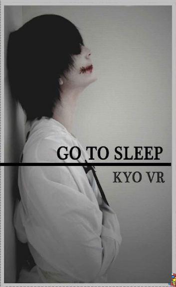 Kyo Vr (Sept. 2016) - Go To Sleep