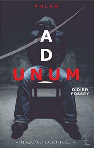 Ad Unum de Didier FOSSEY 2016