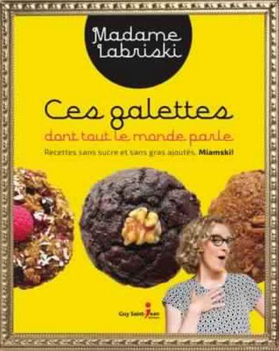 Ces galettes dont tout le monde parle - Madame Labriski