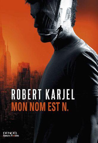 Robert Karjel (2016) - Mon nom est N