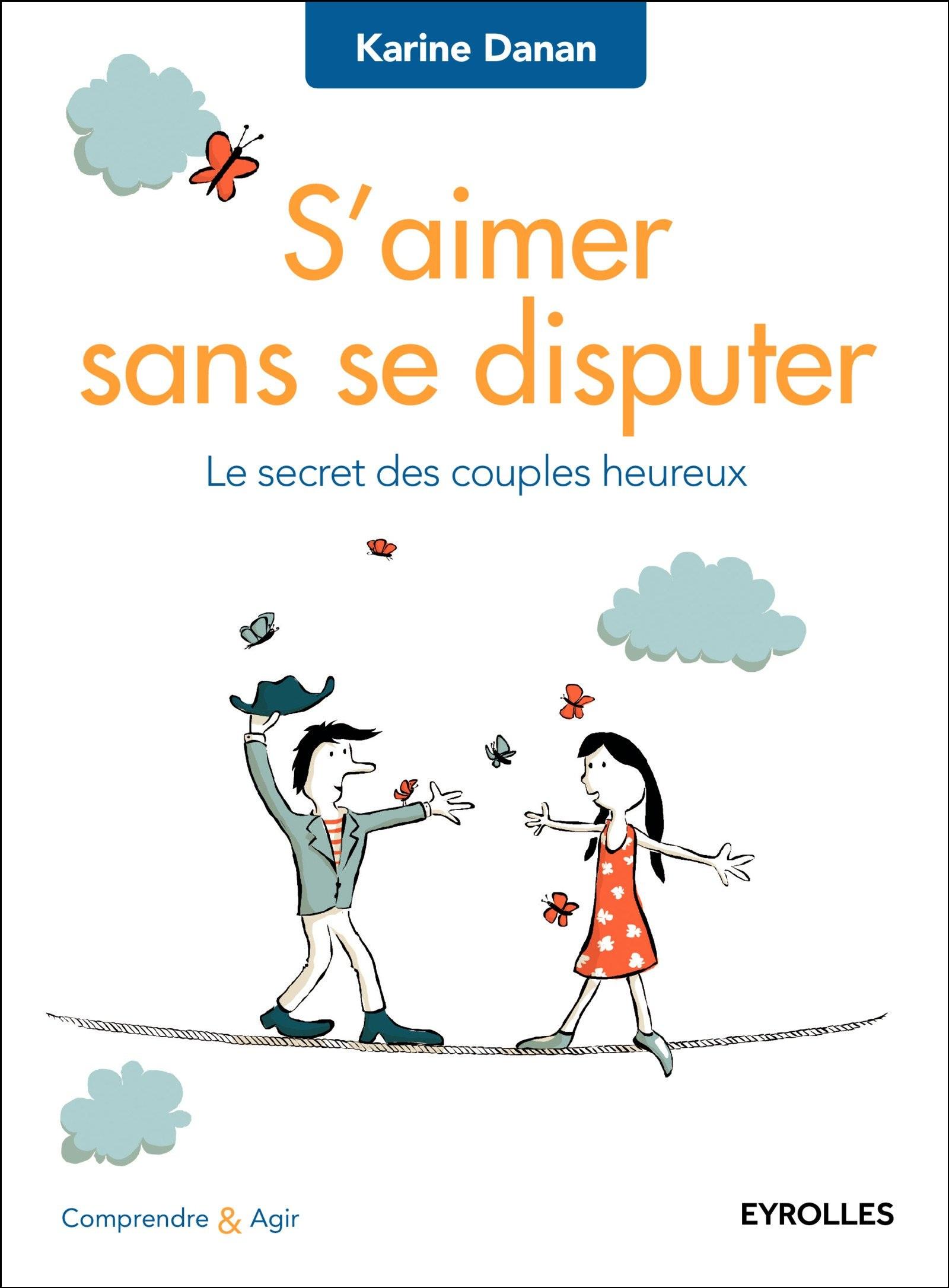 S'aimer sans se disputer : Le secret des couples heureux