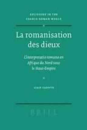 La romanisation des dieux...en Afrique du Nord sous le Haut-Empire