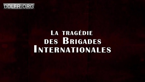 La tragédie des Brigades internationales HDTV 720p