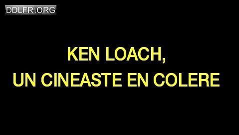 Ken Loach un cinéaste en colère