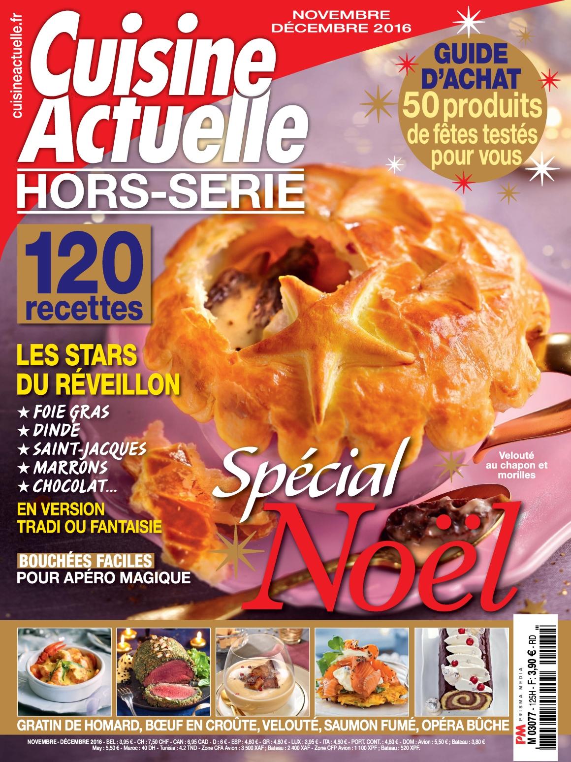Cuisine Actuelle Hors-Série N°125 - Novembre/Décembre 2016