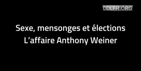 Sexe mensonges et élections L'affaire Anthony Weiner
