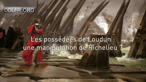 Les possédées de Loudun une manipulation de Richelieu