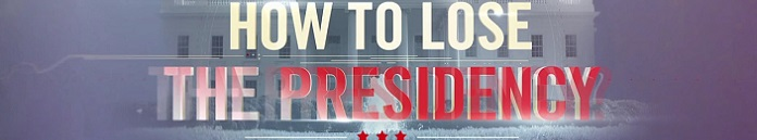 Poster for How To Lose The Presidency