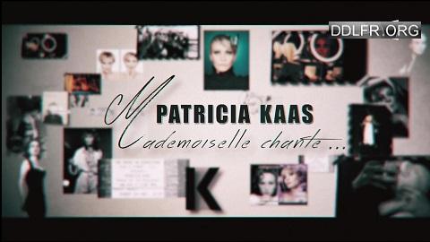 Patricia Kaas, mademoiselle chante