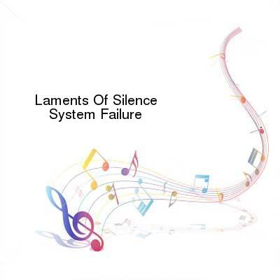 HDTV-X264 Download Links for Laments_Of_Silence-System_Failure-WEB-2016-ENTiTLED
