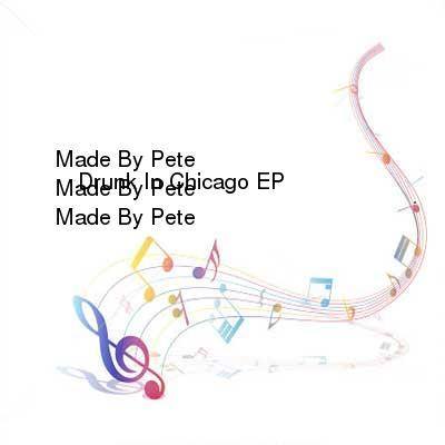 HDTV-X264 Download Links for Made_By_Pete_-_Drunk_In_Chicago_EP-WEB-2016-iDC