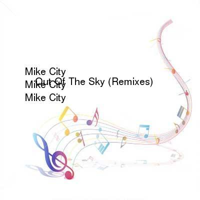 HDTV-X264 Download Links for Mike_City_-_Out_Of_The_Sky__Remixes-WEB-2016-iDC