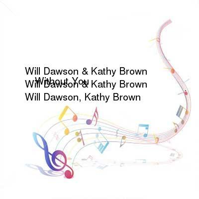 HDTV-X264 Download Links for Will_Dawson_and_Kathy_Brown_-_Without_You-WEB-2016-iDC