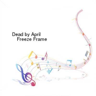 HDTV-X264 Download Links for Dead_by_April-Freeze_Frame-WEB-2013-ENTiTLED