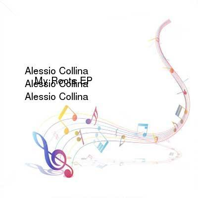 HDTV-X264 Download Links for Alessio_Collina_-_My_Roots_EP-WEB-2016-iDC