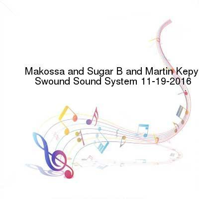 HDTV-X264 Download Links for Makossa_and_Sugar_B_and_Martin_Kepy-Swound_Sound_System-SAT-11-19-2016-PTC