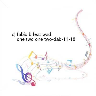 HDTV-X264 Download Links for DJ_Fabio_B_Feat_Wad-One_Two_One_Two-DAB-11-18-2016-G4E
